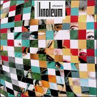 Dissent - Linoleum