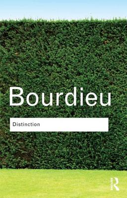 Distinction: A Social Critique of the Judgement of Taste - Bourdieu, Pierre, Professor