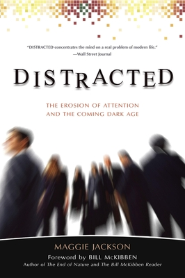 Distracted: The Erosion of Attention and the Coming Dark Age - Jackson, Maggie