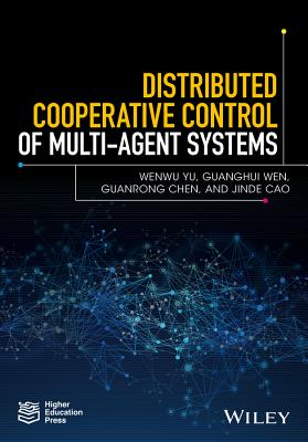 Distributed Cooperative Control of Multi-Agent Systems - Yu, Wenwu, and Wen, Guanghui, and Chen, Guanrong