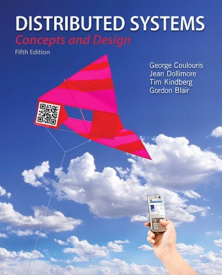 Distributed Systems: Concepts and Design - Coulouris, George F., and Dollimore, Jean, and Kindberg, Tim