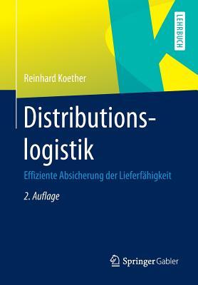 Distributionslogistik: Effiziente Absicherung Der Lieferfahigkeit - Koether, Reinhard