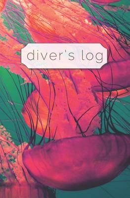 Diver's Log: Diving Log Book 5.25 x 8 SCUBA Dive Record Logbook Soft-Cover Pink Jellyfish - Diving, Simply