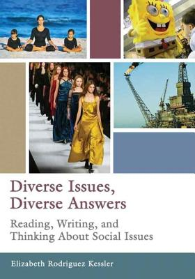 Diverse Issues, Diverse Answers: Reading, Writing, and Thinking about Social Issues - Rodriguez Kessler, Elizabeth