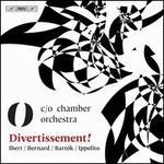 Divertissement!: Ibert, Bernard, Bartók, Ippolito
