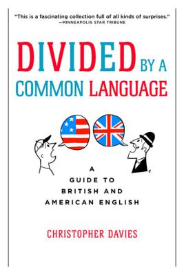 Divided by a Common Language: A Guide to British and American English - Davies, Christopher, (Do