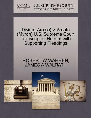 Divine (Archie) V. Amato (Myron) U.S. Supreme Court Transcript of Record with Supporting Pleadings - Warren, Robert W, and Walrath, James A