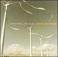 Divine Invitation - Something Like Silas