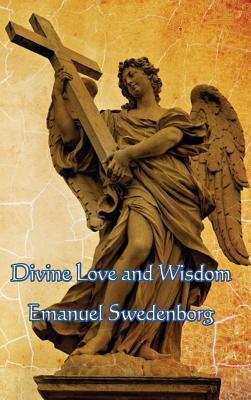 Divine Love and Wisdom - Swedenborg, Emanuel