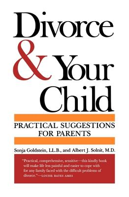 Divorce and Your Child: Practical Suggestions for Parents - Goldstein, Sonja
