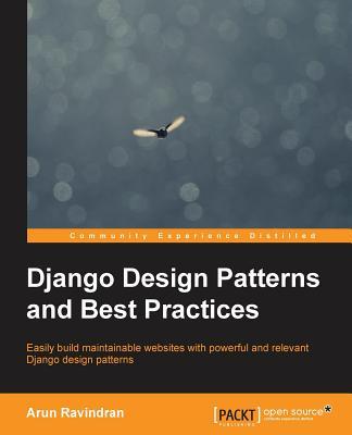 Django Design Patterns and Best Practices - Ravindran, Arun