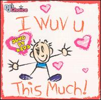 DJ's Choice: I Wuv U This Much - Various Artists