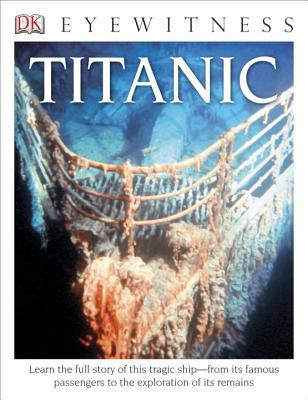 DK Eyewitness Books: Titanic - Adams, Simon, Dr.