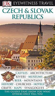 DK Eyewitness Travel Guide: Czech and Slovak Republics -