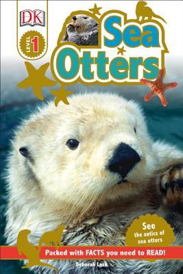DK Readers L1: Sea Otters: See the Antics of Sea Otters! - DK