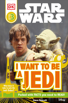 DK Readers L3: Star Wars: I Want to Be a Jedi: What Does It Take to Join the Jedi Order? - Windham, Ryder, and Beecroft, Simon