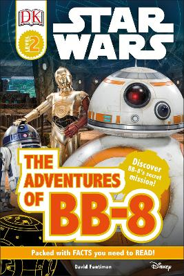 DK Reads Star Wars: The Adventures of BB-8 - Fentiman, David