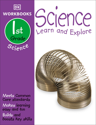 DK Workbooks: Science, First Grade: Learn and Explore - DK