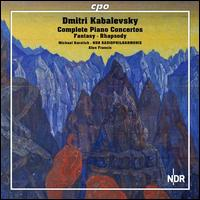 Dmitry Kabalevsky: Complete Piano Concertos; Fantasy; Rhapsody - Michael Korstick (piano); NDR Radio Philharmonic Orchestra ; Alun Francis (conductor)