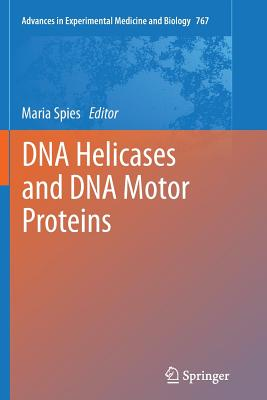 DNA Helicases and DNA Motor Proteins - Spies, Maria (Editor)