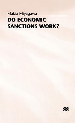 Do Economic Sanctions Work? - Miyagawa, Makio