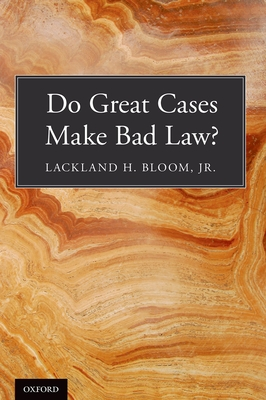 Do Great Cases Make Bad Law? - Bloom Jr, Lackland H