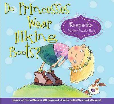Do Princesses Wear Hiking Boots?: Keepsake Sticker Doodle Book - Coyle, Carmela LaVigna
