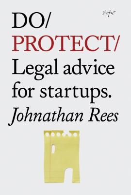 Do Protect: Legal Advice for Startups - Rees, Johnathan