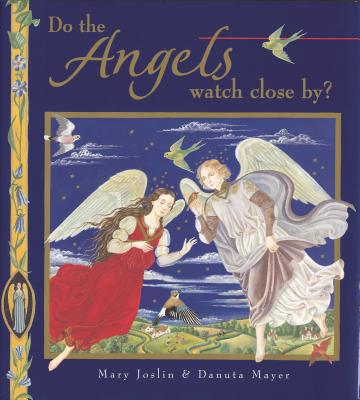 Do the Angels Watch Close By? - Joslin, Mary