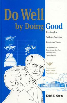 Do Well by Doing Good - Gregg, Keith E
