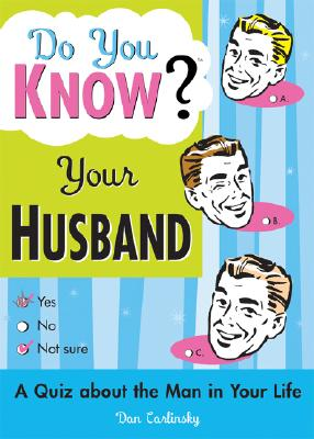 Do You Know Your Husband?: A Quiz about the Man in Your Life - Carlinsky Dan