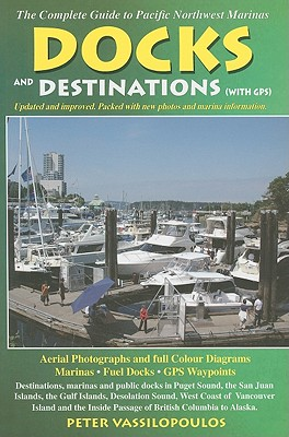 Docks and Destinations: With GPS - Vassilopoulos, Peter