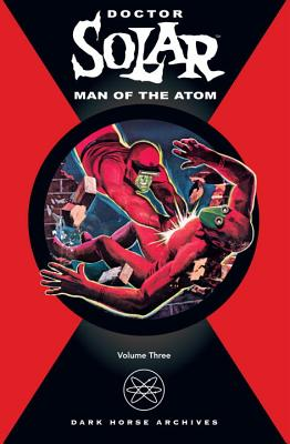 Doctor Solar: Man of the Atom Volume 3 - Newman, Paul S