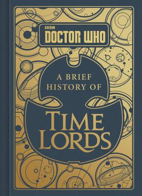 Doctor Who: A Brief History of Time Lords - Tribe, Steve