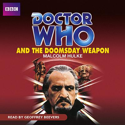 Doctor Who and the Doomsday Weapon - Hulke, Malcolm