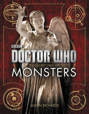 Doctor Who: The Secret Lives of Monsters - Richards, Justin