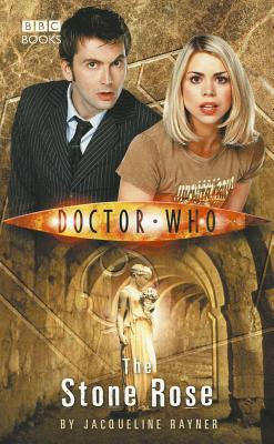 Doctor Who: The Stone Rose - Rayner, Jacqueline