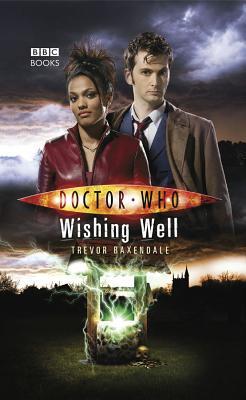 Doctor Who: Wishing Well - Baxendale, Trevor
