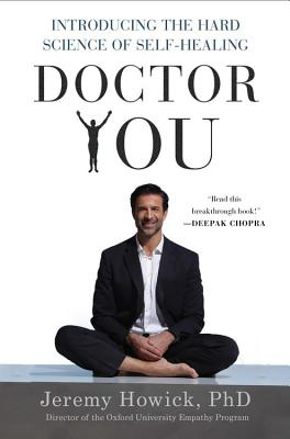 Doctor You: Introducing the Hard Science of Self-Healing - Howick, Jeremy