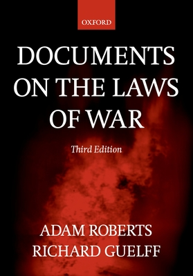 Documents on the Laws of War - Roberts, Adam (Editor), and Guelff, Richard (Editor)