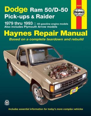 Dodge RAM 50/D-50 Pickups and Raider, 1979-1993 - Haynes, John