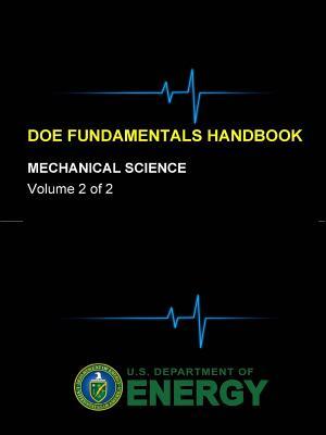 Doe Fundamentals Handbook - Mechanical Science (Volume 2 of 2) - Department of Energy, U S