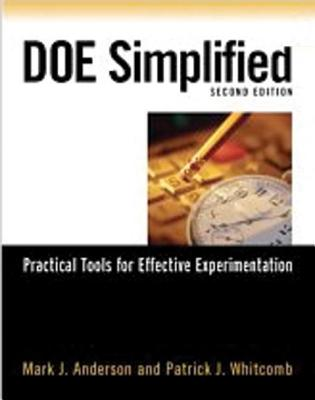 DOE Simplified: Practical Tools for Effective Experimentation - Anderson, Mark J, and Whitcomb, Patrick J