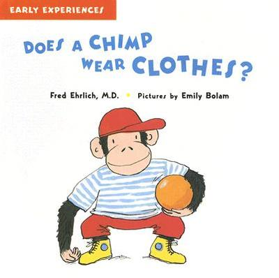Does a Chimp Wear Clothes? - Ehrilch, Fred