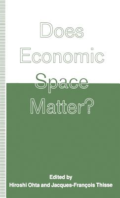 Does Economic Space Matter?: Essays in Honour of Melvin L. Greenhut - Wolak, Arthur J., and Ohta, Hiroshi (Introduction by), and Thisse, Jacques-Francois (Editor)