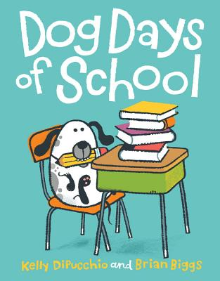 Dog Days of School - DiPucchio, Kelly