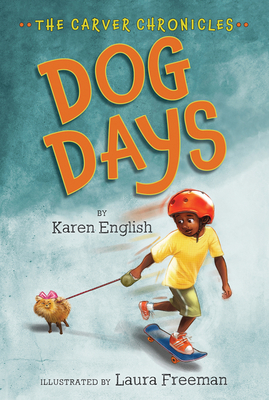 Dog Days: The Carver Chronicles, Book 1 - English, Karen