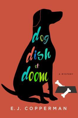 Dog Dish of Doom - Copperman, E J