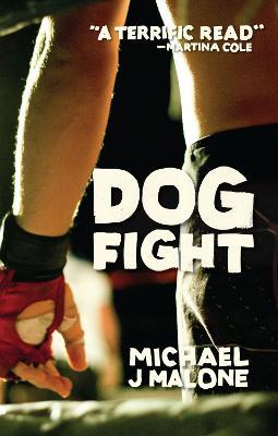 Dog Fight - Malone, Michael J.