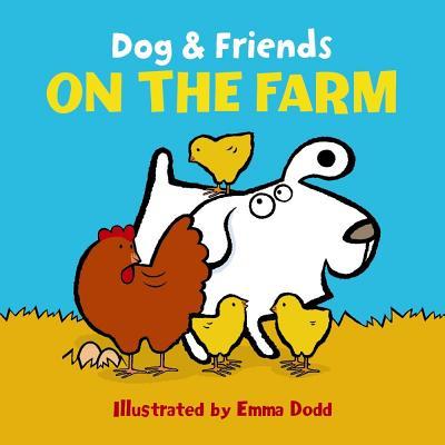 Dog & Friends: On the Farm - Dodd, Emma